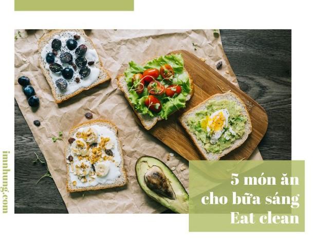 5 thực đơn bữa sáng Eat Clean giúp eo thon bụng phẳng dành cho các nàng bận rộn